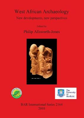 West African Archaeology: New developments, new perspectives - British Archaeological Reports International Series (Paperback)