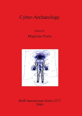 Cyber-Archaeology - British Archaeological Reports International Series (Paperback)