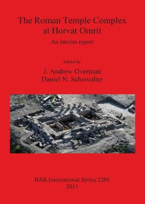 The Roman Temple Complex at Horvat Omrit: An Interim Report - British Archaeological Reports International Series (Paperback)