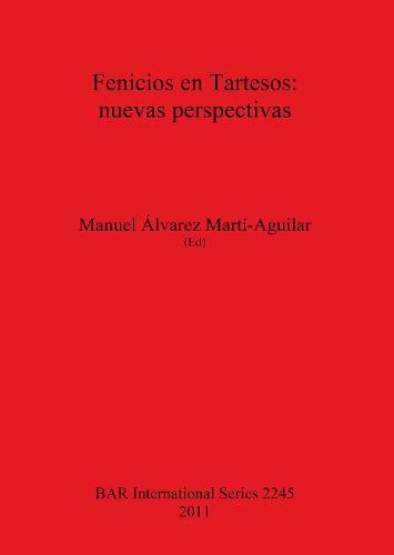 Fenicios en Tartesos: nuevas perspectivas - British Archaeological Reports International Series (Paperback)