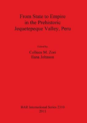 From State to Empire in the Prehistoric Jequetepeque Valley Peru - British Archaeological Reports International Series (Paperback)
