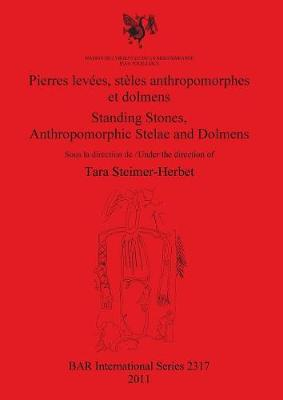 Pierres levees steles anthropomorphes et dolmens / Standing stones anthropomorphic stelae and dolmens - British Archaeological Reports International Series (Paperback)
