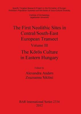 The First Neolithic Sites in Central/South-East European Transect - British Archaeological Reports International Series (Paperback)