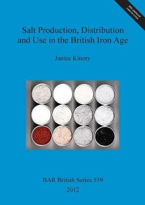 Salt production, distribution and use in the Britsh Iron Age - British Archaeological Reports British Series