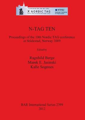 N-TAG TEN the Proceedings of the 10th Nordic TAG conference at Stiklestad Norway 2009: Proceedings of the 10th Nordic TAG conference at Stiklestad, Norway 2009 - British Archaeological Reports International Series (Paperback)