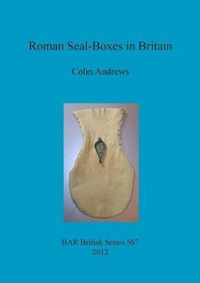 Roman Seal-Boxes in Britain - British Archaeological Reports British Series (Paperback)