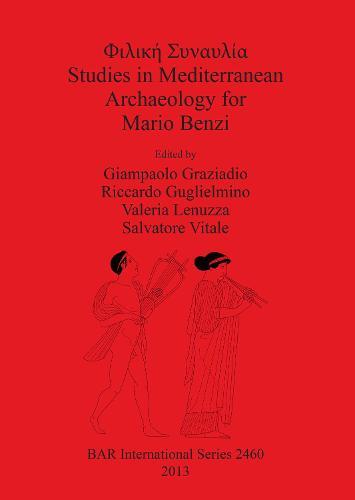 Studies in Mediterranean Archaeology for Mario Benzi - British Archaeological Reports International Series (Paperback)