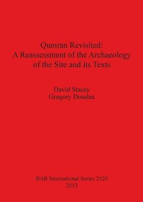Qumran Revisited: A Reassessment of the Archaeology of the Site and its Texts - British Archaeological Reports International Series (Paperback)