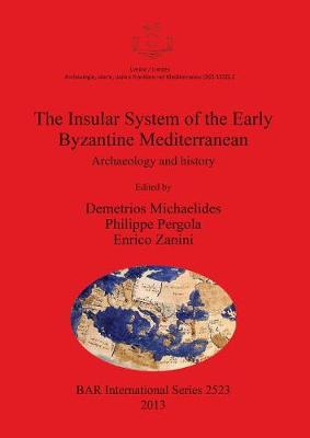 The Insular System of the Early Byzantine Mediterranean: Archaeology and history - British Archaeological Reports International Series (Paperback)