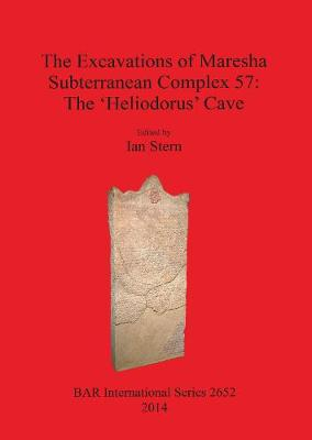 The Excavations of Maresha Subterranean Complex 57 - British Archaeological Reports International Series (Paperback)