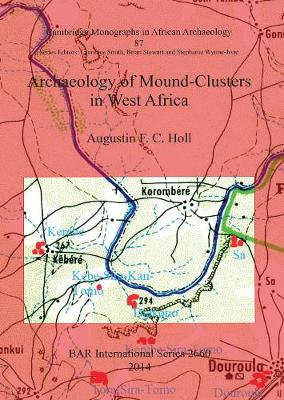 Archaeology of Mound-Clusters in West Africa - British Archaeological Reports International Series (Paperback)