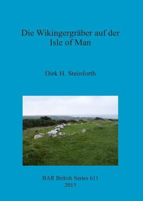 Die Wikingergraber auf der Isle of Man - British Archaeological Reports British Series (Paperback)