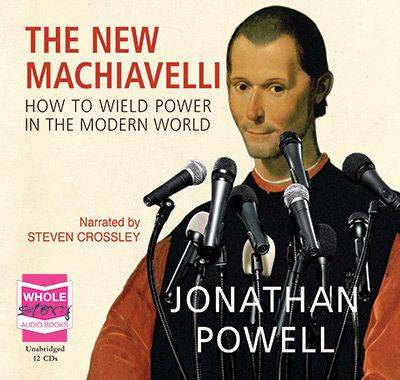 Cover The New Machiavelli: How to Wield Power in the Modern World