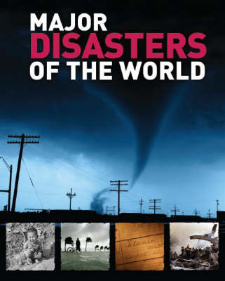 Major Disasters of the World (Hardback)