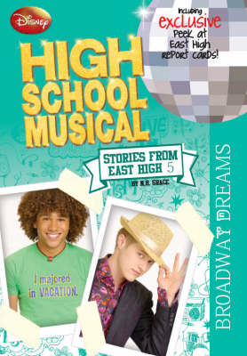"Disney ""High School Musical"": Broadway Dreams Bk. 5 - Disney Stories from East High (Paperback)"