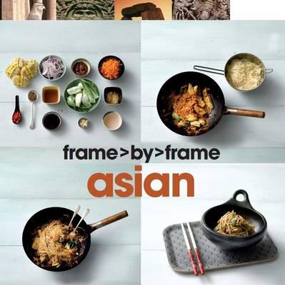 Frame by Frame Cookery - Asian (Hardback)
