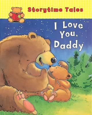 I Love You Daddy - I Love... (Hardback)