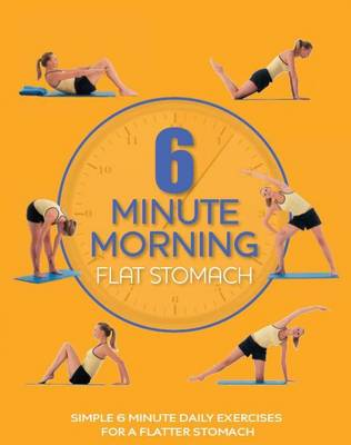 Flat Stomach - 6 Minute Morning (Paperback)