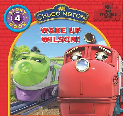 """Chuggington"" Storybook: Wake Up Wilson (Hardback)"