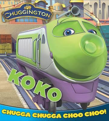 """Chuggington"" Board Book: Koko (Board book)"