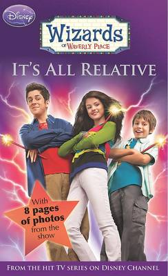 Disney Wizards Fiction: It's All Relative Bk. 1 (Paperback)