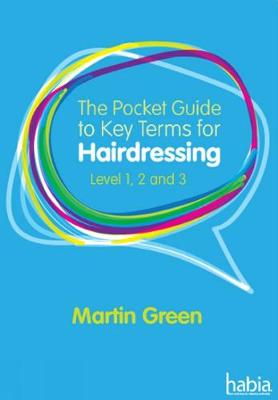 The Pocket Guide to Key Terms for Hairdressing: Level 1, 2 and 3 (Paperback)