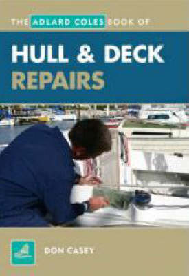 Hull and Deck Repair - Adlard Coles Book of (Paperback)