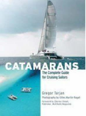 Catamarans: The Complete Guide for Cruising Sailors (Hardback)