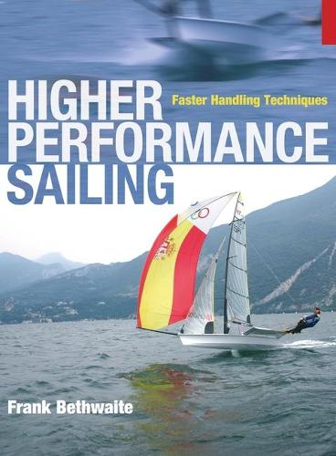 Higher Performance Sailing: Faster Handling Techniques (Paperback)