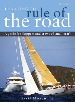 Learning the Rule of the Road: A Guide for the Skippers and Crew of Small Craft (Spiral bound)