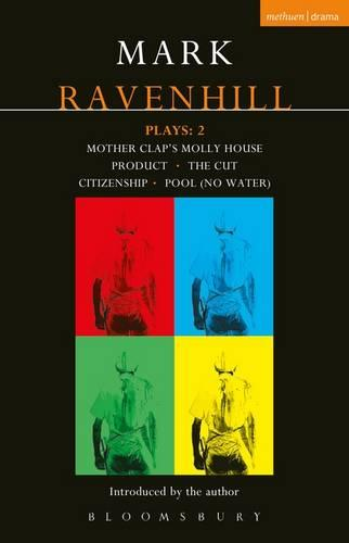 "Ravenhill Plays: ""Mother Clap's Molly House"", The ""Cut"", ""Citizenship"", ""Pool"" (no Water), ""Product"" (world Remix) - Contemporary Dramatists (Paperback)"