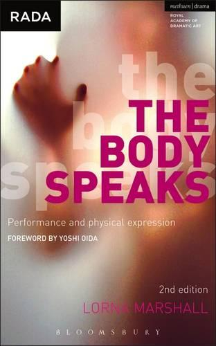 The Body Speaks: Performance and Physical Expression - Performance Books (Paperback)
