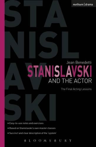 Stanislavski and the Actor: The Final Acting Lessons, 1935-38 - Performance Books (Paperback)