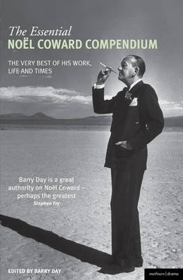 The Essential Noel Coward Compendium: The Very Best of His Work, Life and Times (Paperback)