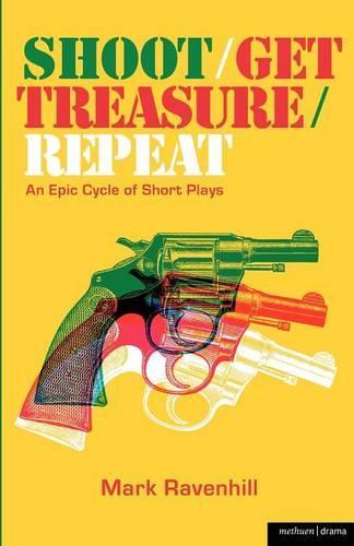 Shoot, Get Treasure, Repeat - Modern Plays (Paperback)