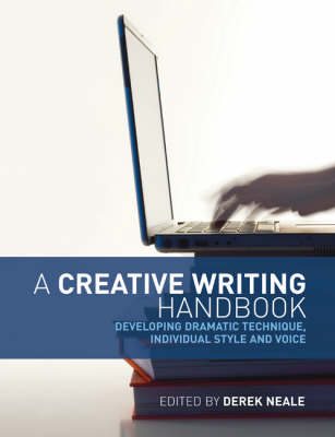 A Creative Writing Handbook: Developing Dramatic Technique, Individual Style and Voice (Paperback)