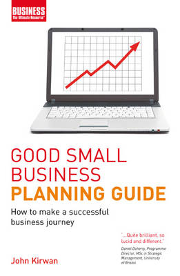 Good Small Business Planning Guide: How to Make a Successful Business Journey (Paperback)