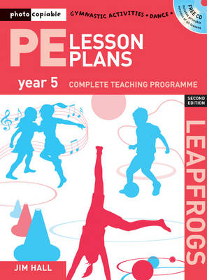 PE Lesson Plans Year 5: Photocopiable gymnastic activities, dance and games teaching programmes - Leapfrogs (Paperback)
