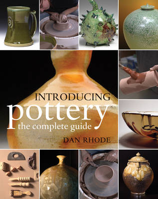 Introducing Pottery: The Complete Guide (Paperback)