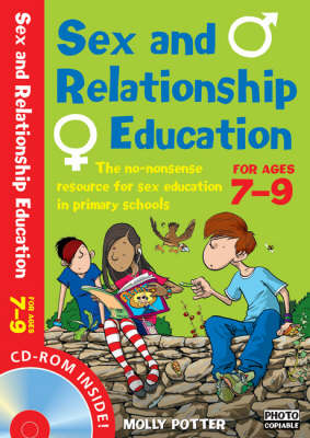 Sex and Relationships Education 7-9 Plus CD-ROM: The No Nonsense Guide to Sex Education for All Primary Teachers - Sex and Relationship Education