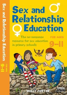 Sex and Relationships Education 9-11 Plus CD-ROM: The No Nonsense Guide to Sex Education for All Primary Teachers - Sex and Relationship Education