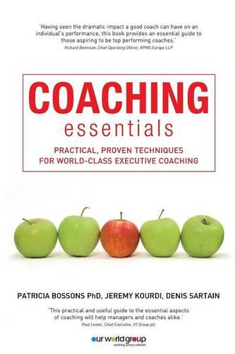 Coaching Essentials: Practical, Proven Techniques for World-class Executive Coaching (Paperback)