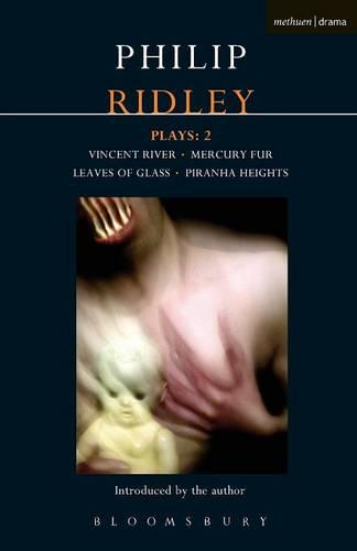 Ridley Plays 2: Vincent River, Mercury Fur, Leaves of Glass Piranha Heights - Contemporary Dramatists (Paperback)