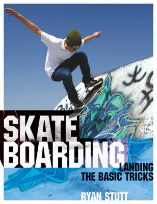 Skateboarding: Landing the Basic Tricks (Paperback)