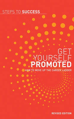 Get Yourself Promoted: How to Move Up the Career Ladder - Steps to Success (Paperback)