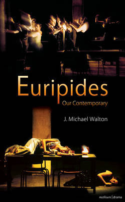 Euripides Our Contemporary - Plays and Playwrights (Paperback)