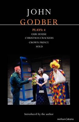 "Godber Plays: 4: ""Our House"", ""Crown Prince"", ""Sold"",""Christmas Crackers"" - Contemporary Dramatists (Paperback)"