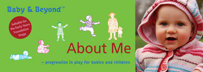 About Me: Progression in Play for Babies and Children - Baby and Beyond (Paperback)