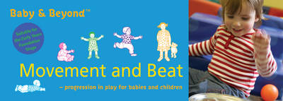 Movement and Beat: Progression in Play for Babies and Children - Baby and Beyond (Paperback)
