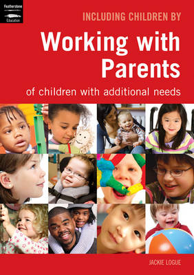 Working with Parents: of Children with Additional Needs - Inclusion (Paperback)